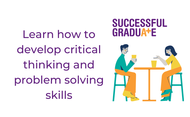 Critical thinking and problem solving skills